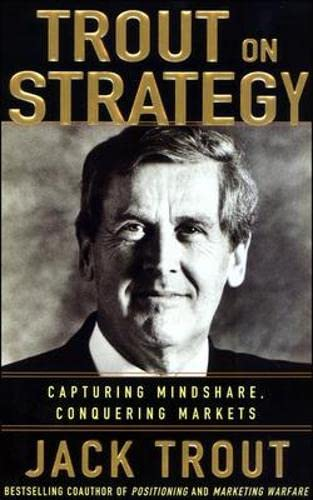 9780071437943: Jack Trout on Strategy: Capturing Mindshare, Conquering Markets