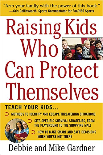 9780071437981: Raising Kids Who Can Protect Themselves