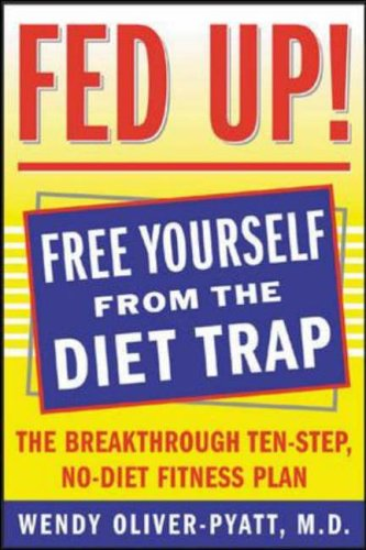 9780071438018: Fed Up! : The Breakthrough Ten-Step, No-Diet Fitness Plan