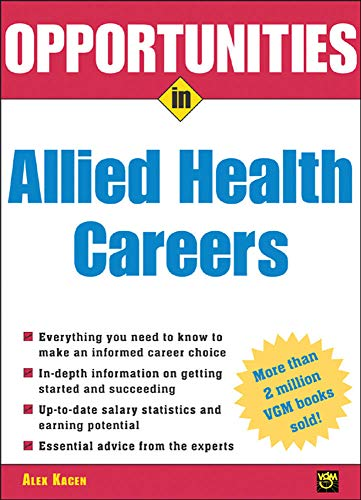 Opportunities in Allied Health Careers, revised edition: Alex Kacen