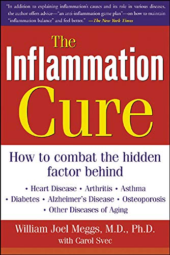 9780071438711: The Inflammation Cure: Simple Steps for Reversing heart disease, arthritis, asthma, diabetes, Alzheimer's disease, osteopor