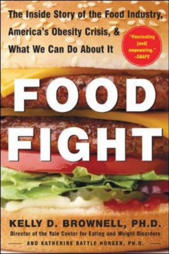9780071438728: Food Fight: The Inside Story of The Food Industry, America's Obesity Crisis, and What We Can Do About It