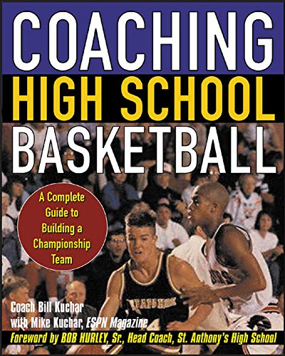 9780071438766: Coaching High School Basketball : A Complete Guide to Building a Championship Team