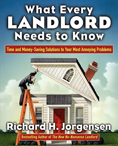 9780071438872: What Every Landlord Needs to Know: Time and Money-Saving Solutions to Your Most Annoying Problems