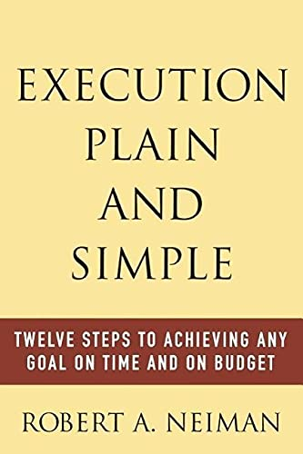 9780071438889: Execution Plain and Simple: Twelve Steps to Achieving Any Goal on Time and On Budget