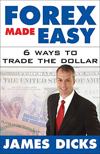 9780071438940: Forex Made Easy: 6 Ways to Trade the Dollar (Personal Finance & Investment)