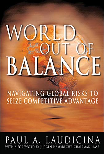 9780071439183: World Out of Balance: Navigating Global Risks to Seize Competitive Advantage