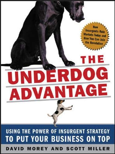 9780071439190: The Underdog Advantage: Using the Power of Insurgent Strategy to Put Your Business on Top