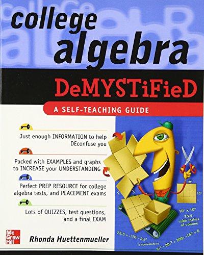 9780071439282: College Algebra Demystified: A Self-teaching Guide