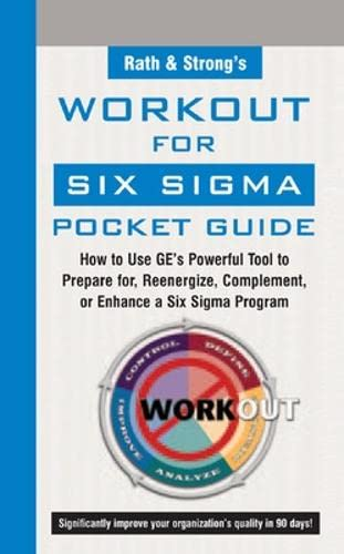 9780071439589: Rath & Strong's WorkOut for Six Sigma Pocket Guide: How to Use GE's Powerful Tool to Prepare for, Reenergize, Complement, or Enhance a Six Sigma Program