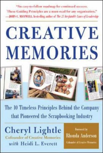 9780071439619: Creative Memories: The 10 Timeless Principles Behind the Company That Pioneered the Scrapbooking Industry
