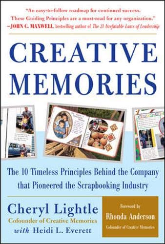 9780071439619: Creative Memories : The 10 Timeless Principles Behind the Company that Pioneered the Scrapbooking Industry