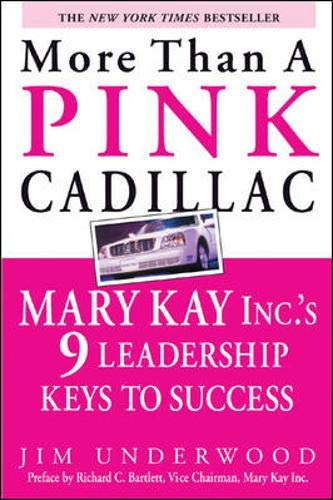 9780071439985: More Than a Pink Cadillac: Mary Kay Inc.'s Nine Leadership Keys to Success