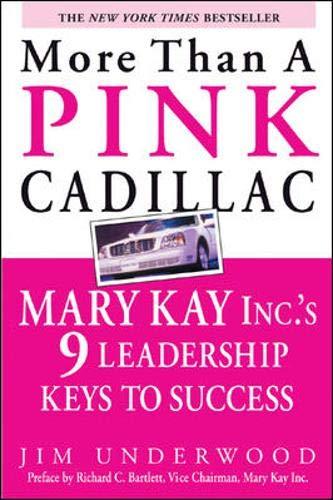 9780071439985: More Than a Pink Cadillac: Mary Kay Inc.'s Nine Leadership Keys to Success