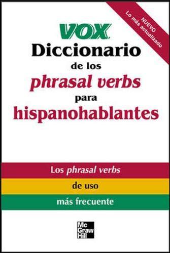9780071440035: Vox Diccionario de los phrasal verbs para hispanohablantes (Vox Dictionary Series)