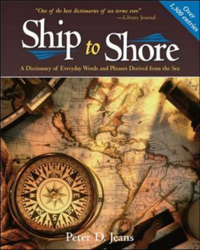 9780071440271: SHIP TO SHORE: A Dictionary of Everyday Words and Phrases Derived from the Sea