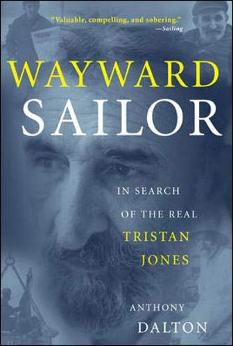 9780071440288: Wayward Sailor: In Search of the Real Tristan Jones