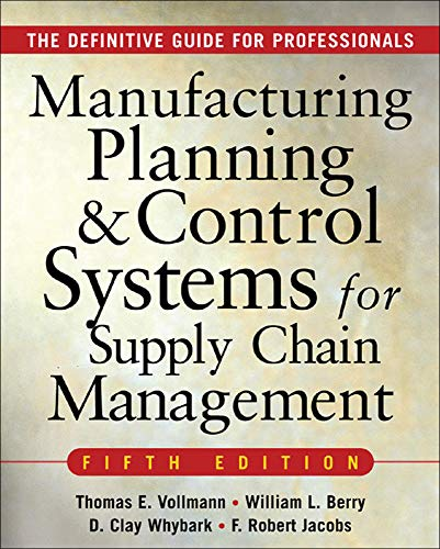 MANUFACTURING PLANNING AND CONTROL SYSTEMS FOR SUPPLY: Vollmann, Thomas; Berry,