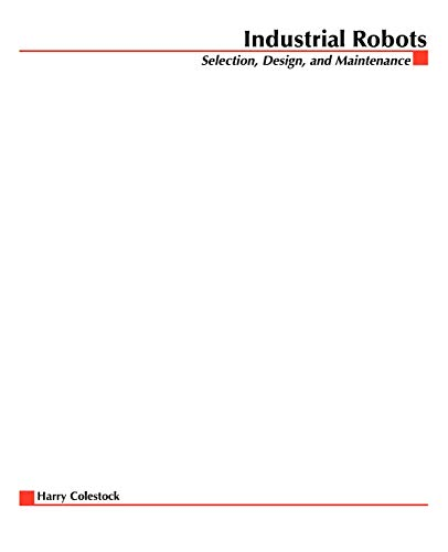 9780071440523: Industrial Robotics: Selection, Design, and Maintenance