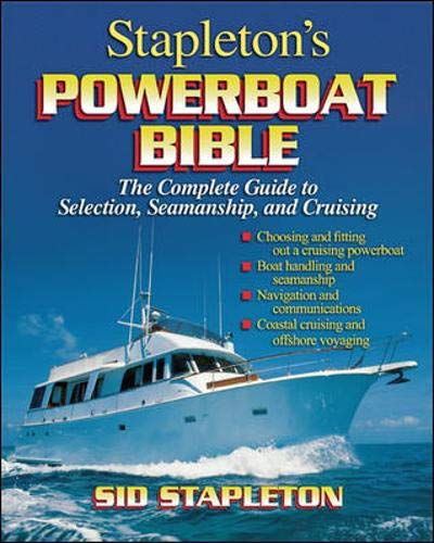 9780071440547: Stapleton's Powerboat Bible: The Complete Guide to Selection, Seamanship, and Cruising