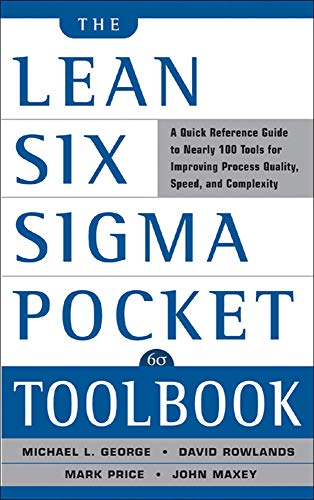 9780071441193: The Lean Six Sigma Pocket Toolbook: A Quick Reference Guide to Nearly 100 Tools for Improving Quality and Speed: A Quick Reference Guide to 70 Tools for Improving Quality and Speed