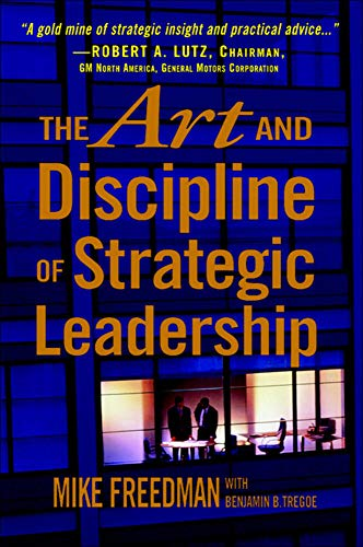 9780071441216: The Art and Discipline of Strategic Leadership