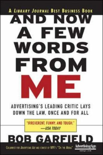 9780071441223: And Now a Few Words From Me: Advertising's Leading Critic Lays Down the Law, Once and For All (Business Books)