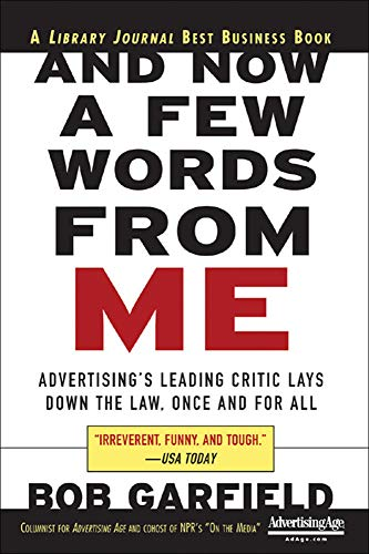 9780071441223: And Now a Few Words From Me: Advertising's Leading Critic Lays Down the Law, Once and For All