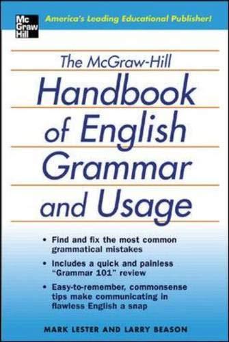 The McGraw-Hill Handbook of English Grammar and: Lester, Mark; Beason,
