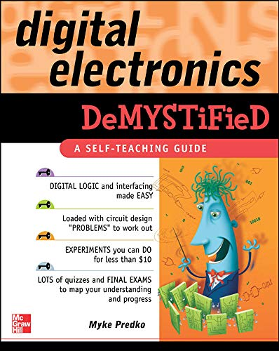 """Demystified: Digital Electronics Demystified 9780071441414 The field of teaching digital electronics has not changed significantly in the past 20 years. Many of the same books that first became available in the late 1970s and early 1980s are still being used as basic texts. In the 20+ years since these were written, the basic rules have not changed, but they do not provide strong links to modern electronics including CMOS logic, Programmable Logic Devices and microprocessor/microcontroller interfacing. Courses teaching introductory digital electronics will fill in the missing areas of information for students, but neither the instructors nor students have resources to explain modern technology and interfaces. One assumption made by all the standard texts is that experimenting with digital electronics cannot be done easily - in the proposed book, """"digital guru"""" Myke Predko will show how readers can set up their own apparatus for experimenting with digital electronics for less than $10."""