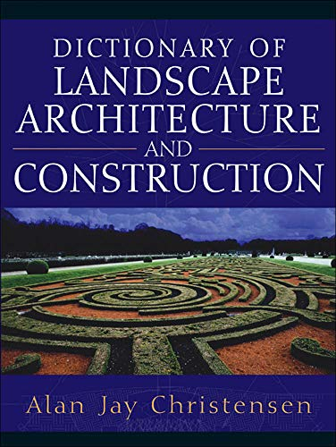Dictionary of Landscape Architecture and Construction: Christensen, Alan