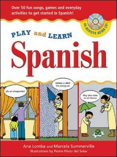 9780071441483: Play and Learn Spanish (Book + Audio CD): Over 50 Fun songs, games and everdyday activities to get started in Spanish (Play and Learn Language)