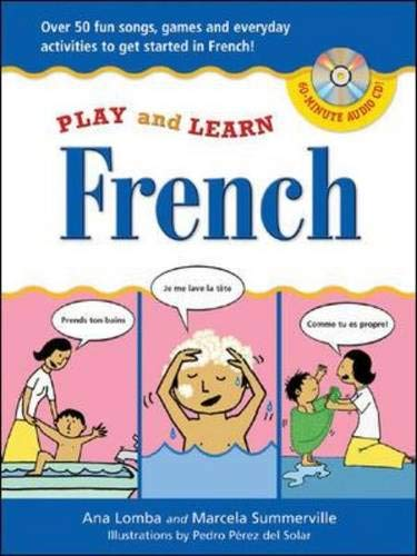9780071441513: Play and Learn French (Book + Audio CD): Over 50 Fun songs, games and everyday activites to get started in French: Over 50 Fun Songs, Games and ... Started in French (Play and Learn Language)