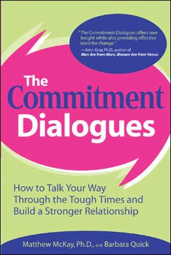 9780071441551: The Commitment Dialogues: How to Talk Your Way Through the Tough Times and Build a Stronger Relationship