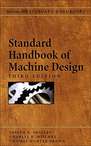 Standard Handbook of Machine Design, 3rd Edition