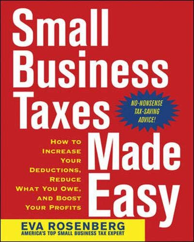 9780071441681: Small Business Taxes Made Easy: How to Increase Your Deductions, Reduce What You Owe, and Boost Your Profits