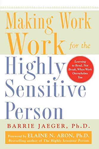 9780071441773: Making Work Work for the Highly Sensitive Person