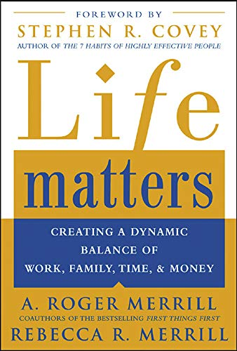 9780071441780: Life Matters: Creating a dynamic balance of work, family, time, & money