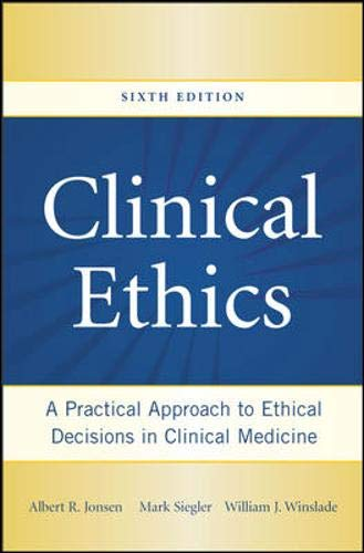 9780071441995: Clinical Ethics: A Practical Approach to Ethical Decisions in Clinical Medicine, Sixth Edition (Jonsen, Clinical Ethics)