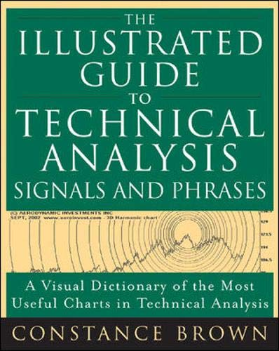 9780071442077: The Illustrated Guide to Technical Analysis Signals and Phrases