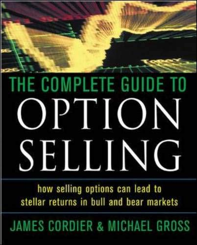 9780071442084: The Complete Guide to Option Selling: How Selling Options Can Lead to Stellar Returns in Bull and Bear Markets