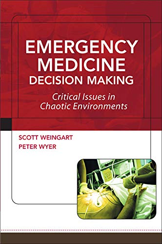 9780071442121: Emergency Medicine Decision Making: Critical Issues in Chaotic Environments: Critical Choices in Chaotic Environments