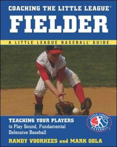 9780071443029: Coaching the Little League Fielder (Little League Baseball Guide)