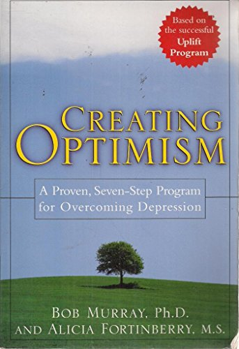 9780071443036: Creating Optimism: A Proven, 7-step Program for Overcoming Depression