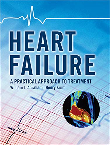 9780071443159: Heart Failure: A Practical Approach to Treatment