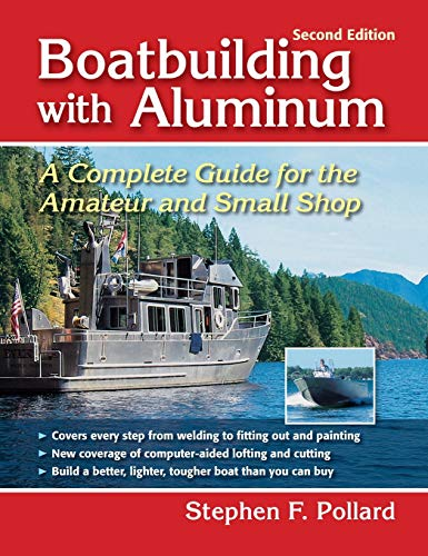 Boatbuilding with Aluminum: A Complete Guide for the Amateur and Small Shop (Hardcover): Stephen F....