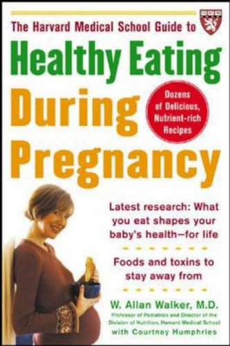 9780071443326: The Harvard Medical School Guide to Healthy Eating During Pregnancy (Harvard Medical School Guides)