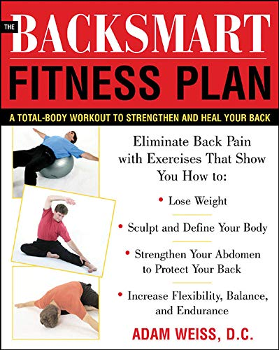 9780071443388: The BackSmart Fitness Plan: A Total-Body Workout to Strengthen and Heal Your Back