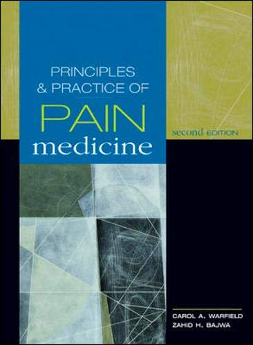 Principles and Practice of Pain Medicine: Zahid H. Bajwa;