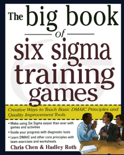 9780071443852: The Big Book of Six Sigma Training Games: Proven Ways to Teach Basic DMAIC Principles and Quality Improvement Tools